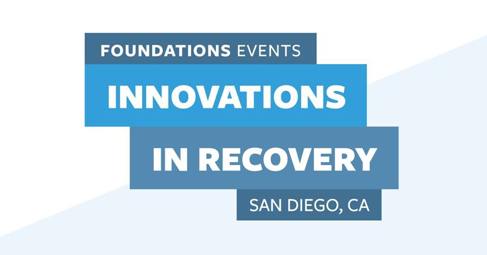 Foundations Events Innovation in Recovery San Diego, CA